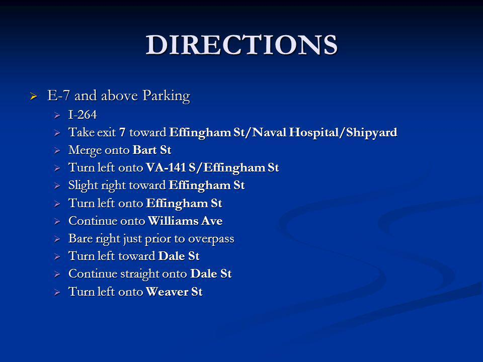 DIRECTIONS E-7 and above Parking E-7 and above Parking I-264 I-264 Take exit 7 toward Effingham St/Naval Hospital/Shipyard Take exit 7 toward Effingha