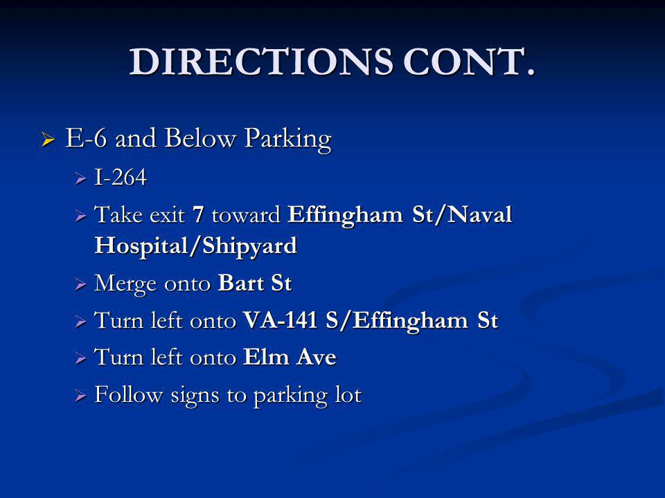 DIRECTIONS CONT. E-6 and Below Parking E-6 and Below Parking I-264 I-264 Take exit 7 toward Effingham St/Naval Hospital/Shipyard Take exit 7 toward Ef