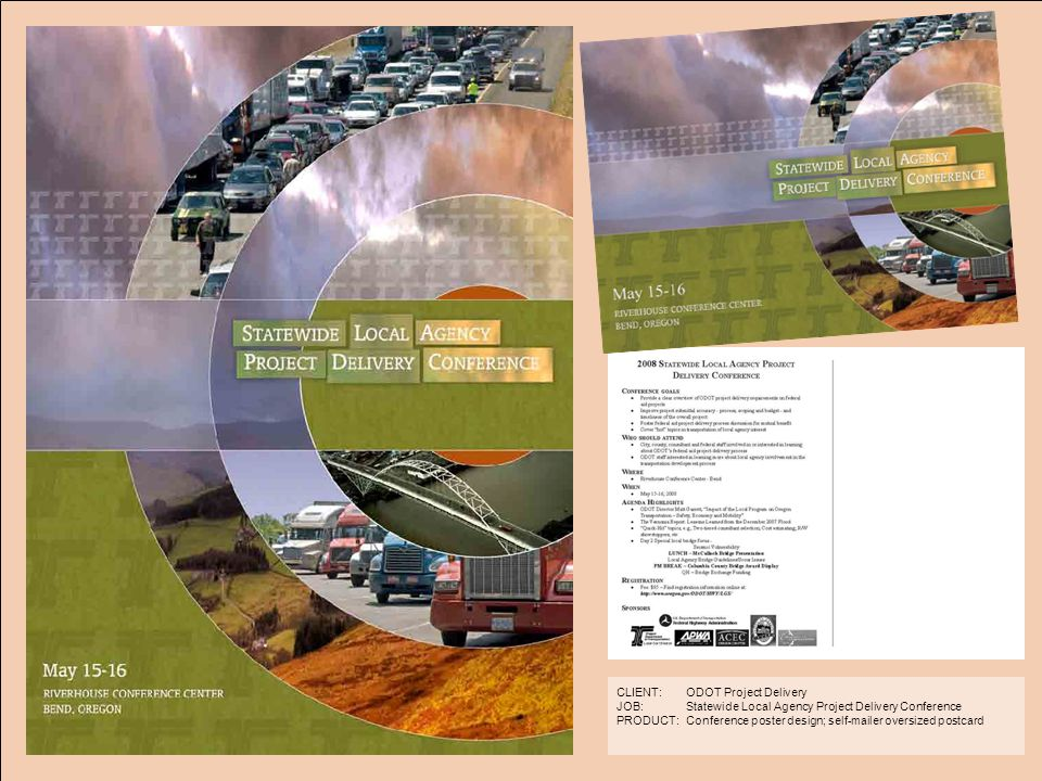 ODOT Project Delivery Statewide Local Agency Project Delivery Conference Conference poster design; self-mailer oversized postcard CLIENT: JOB: PRODUCT: