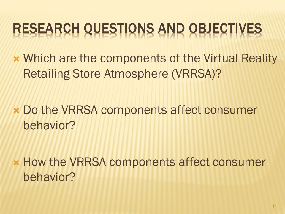 Which are the components of the Virtual Reality Retailing Store Atmosphere (VRRSA)? Do the VRRSA components affect consumer behavior? How the VRRSA co