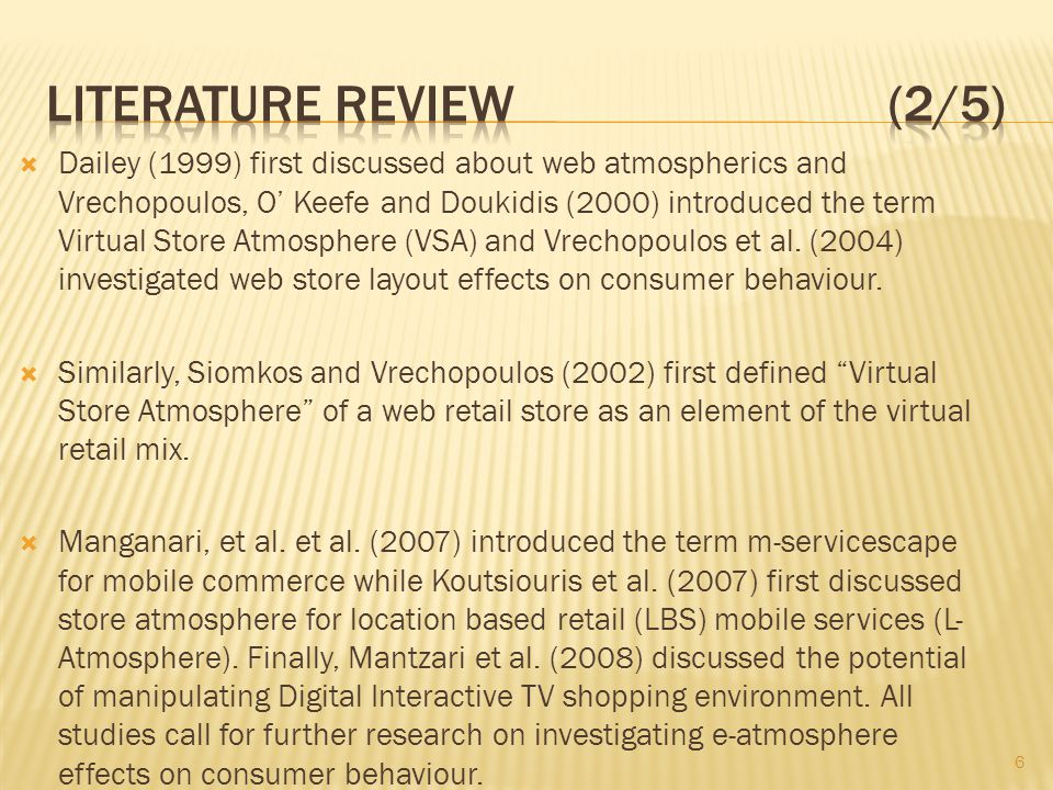 Dailey (1999) first discussed about web atmospherics and Vrechopoulos, O Keefe and Doukidis (2000) introduced the term Virtual Store Atmosphere (VSA)