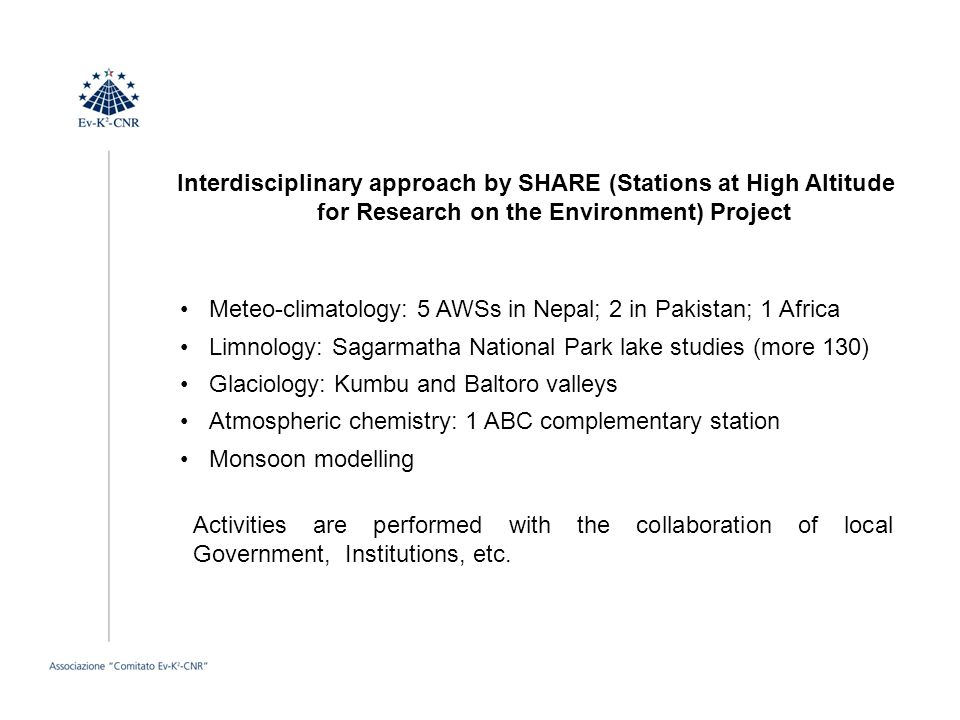 Interdisciplinary approach by SHARE (Stations at High Altitude for Research on the Environment) Project Meteo-climatology: 5 AWSs in Nepal; 2 in Pakis
