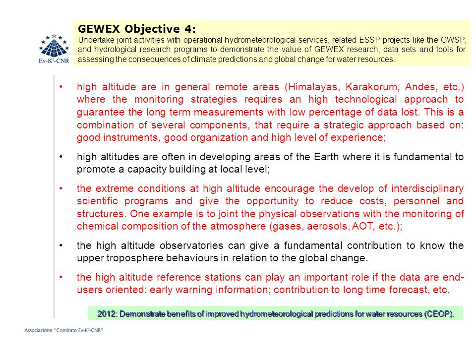 GEWEX Objective 4: Undertake joint activities with operational hydrometeorological services, related ESSP projects like the GWSP, and hydrological res