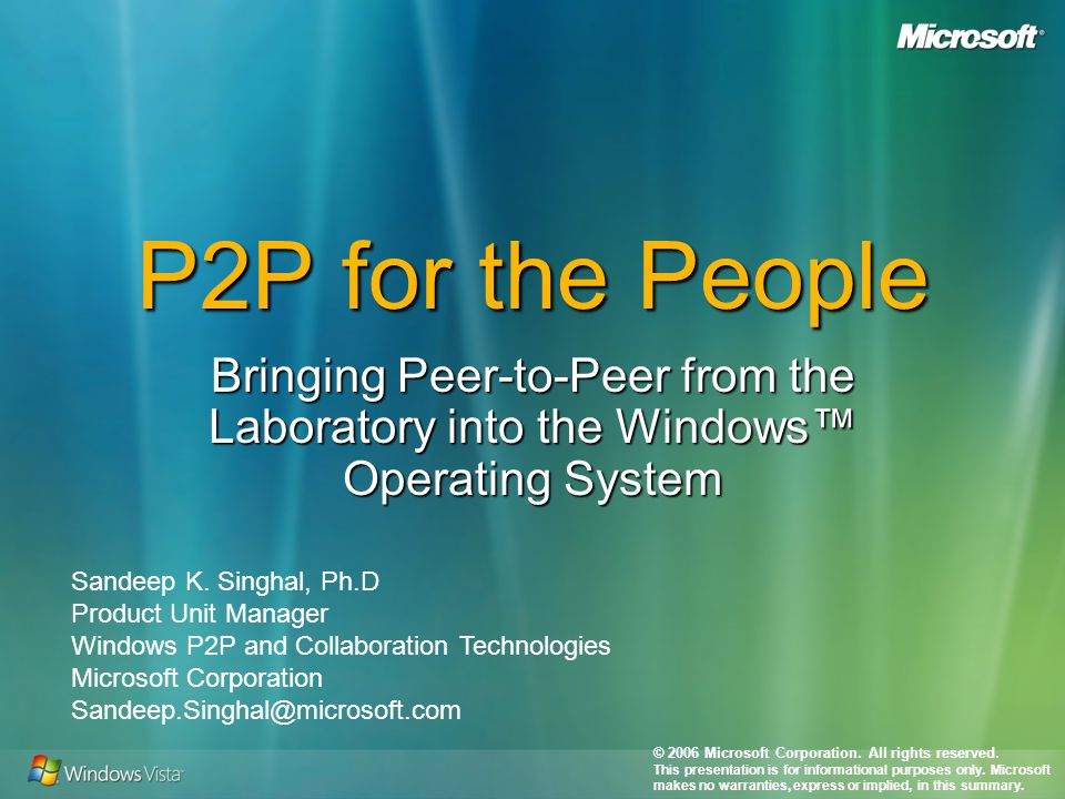 P2P for the People Bringing Peer-to-Peer from the Laboratory into the Windows Operating System Sandeep K.