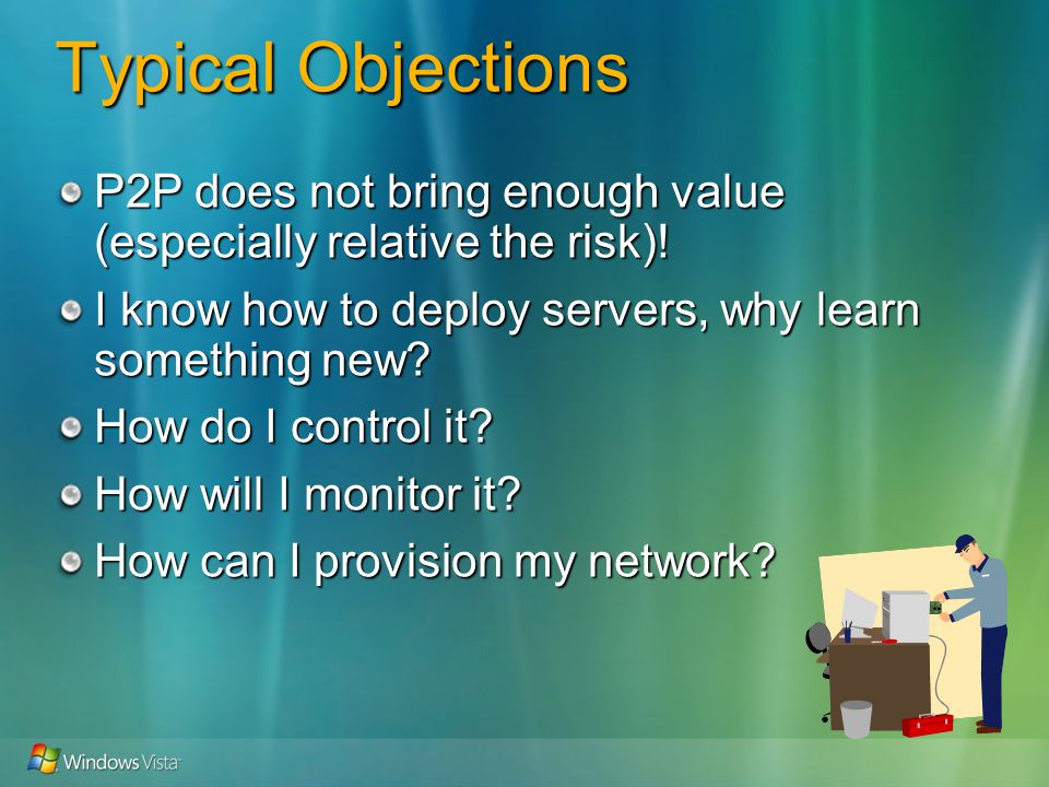 Typical Objections P2P does not bring enough value (especially relative the risk).