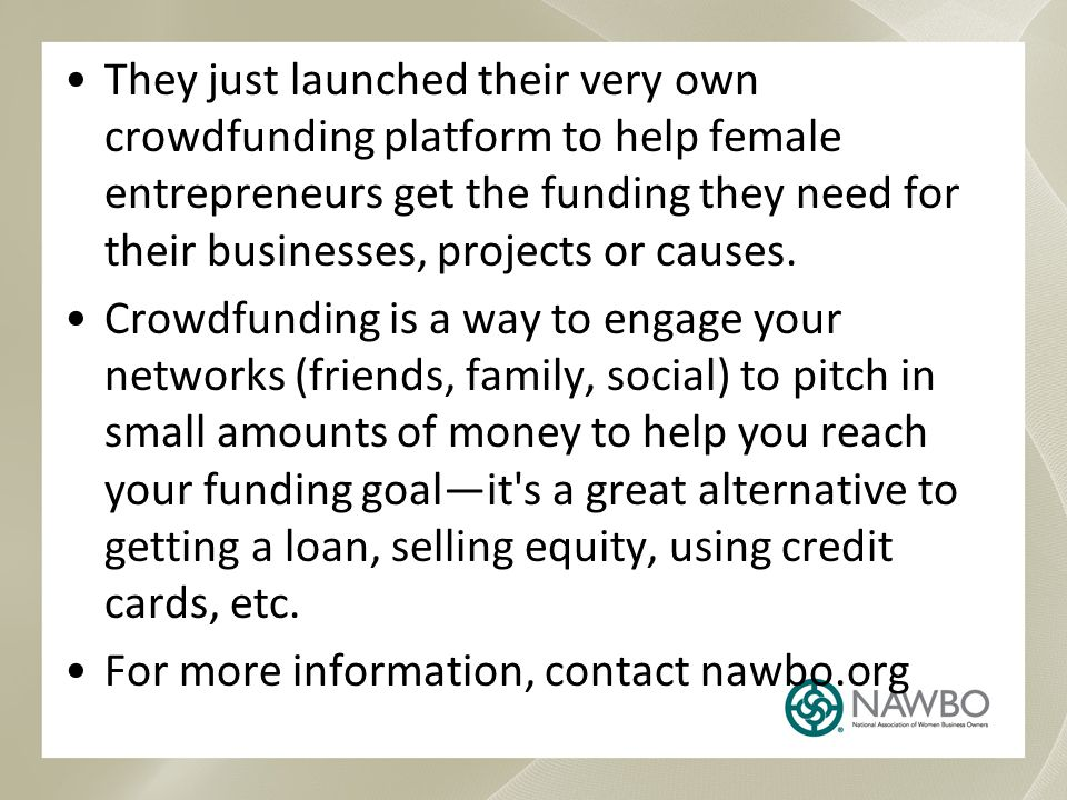 They just launched their very own crowdfunding platform to help female entrepreneurs get the funding they need for their businesses, projects or causes.