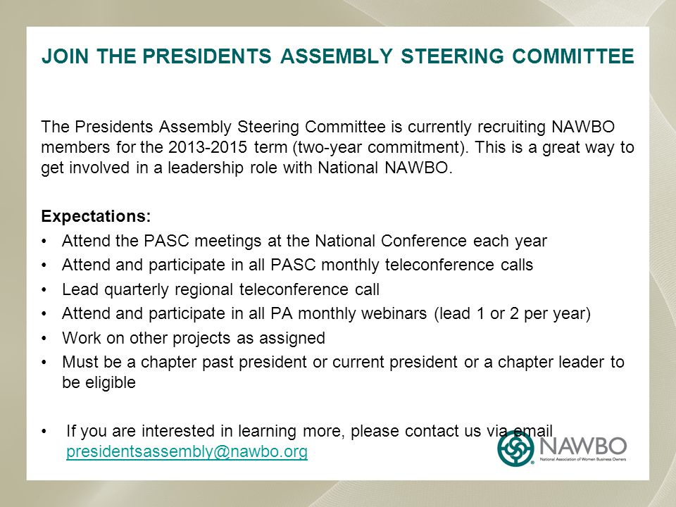 The Presidents Assembly Steering Committee is currently recruiting NAWBO members for the 2013-2015 term (two-year commitment).