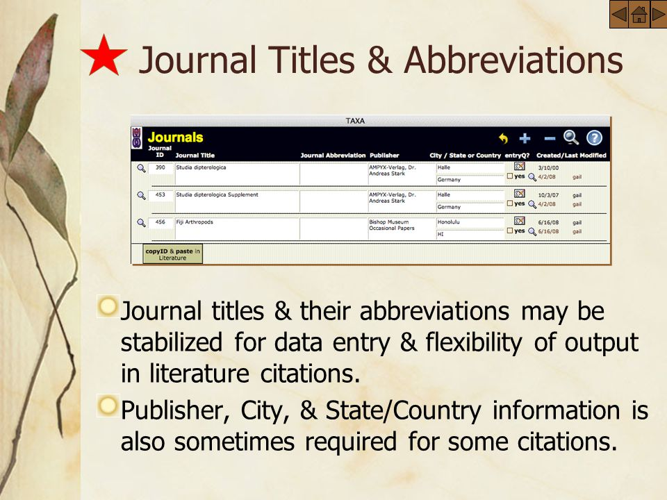 Journal Titles & Abbreviations Journal titles & their abbreviations may be stabilized for data entry & flexibility of output in literature citations.
