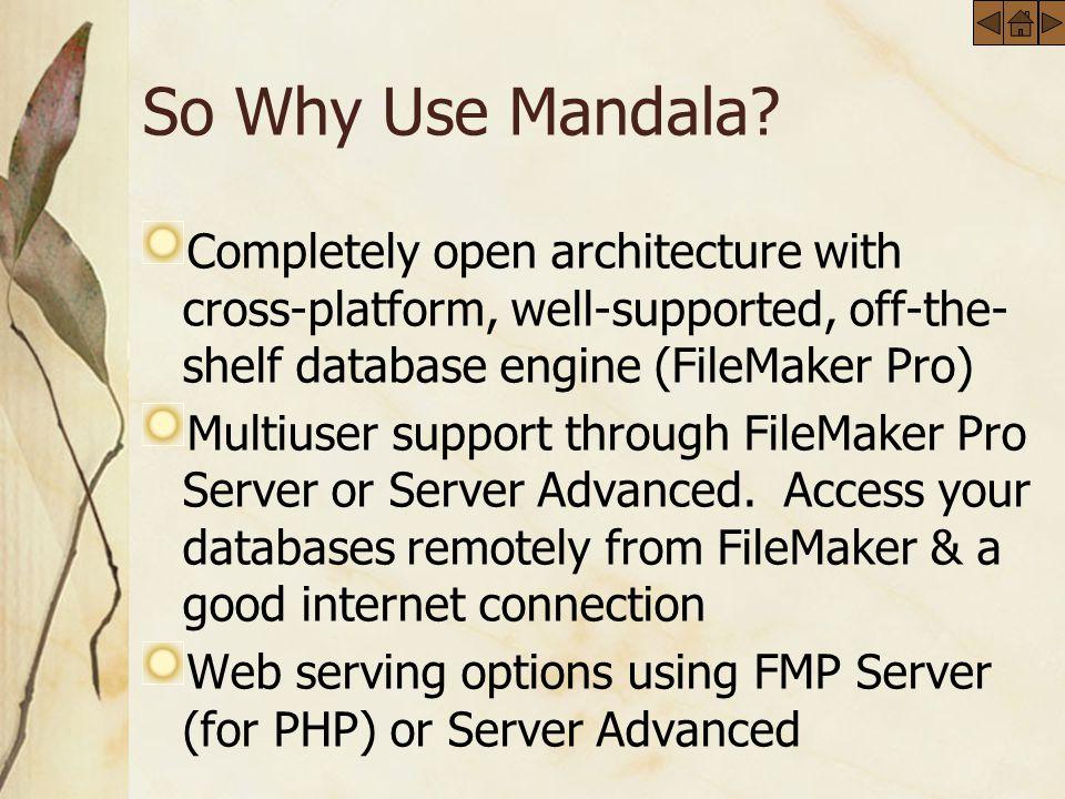 So Why Use Mandala.