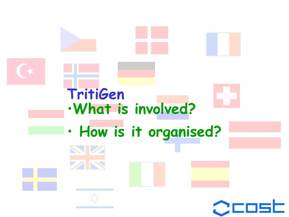 What is involved? How is it organised? TritiGen