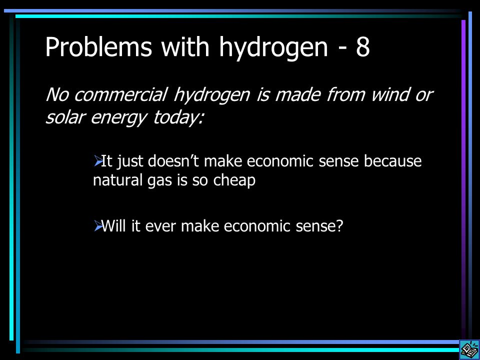 When gas and oil get expensive: Rather than going hydrogen, it will probably always make more economic sense to: Buy a smaller gasoline car Walk Cycle Take public transit