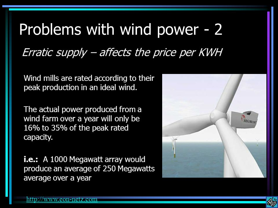 Problems with wind power - 3 Off-periods require having a fossil fuel backup In other words, you always have to have a fuel power station on standby for windless periods.