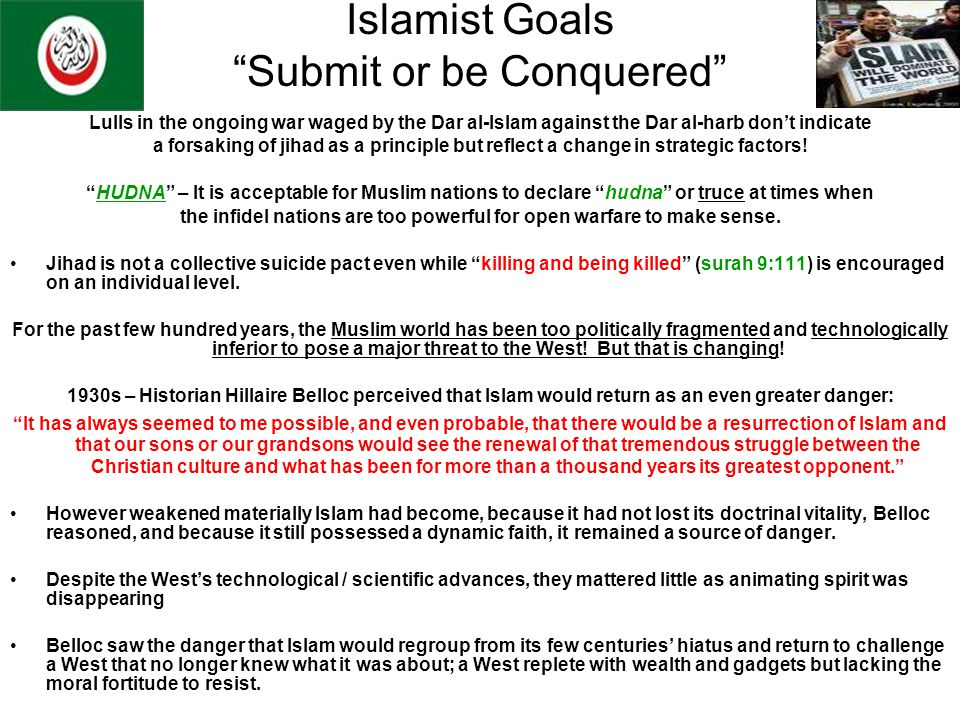 Islamist Goals Submit or be Conquered Lulls in the ongoing war waged by the Dar al-Islam against the Dar al-harb dont indicate a forsaking of jihad as