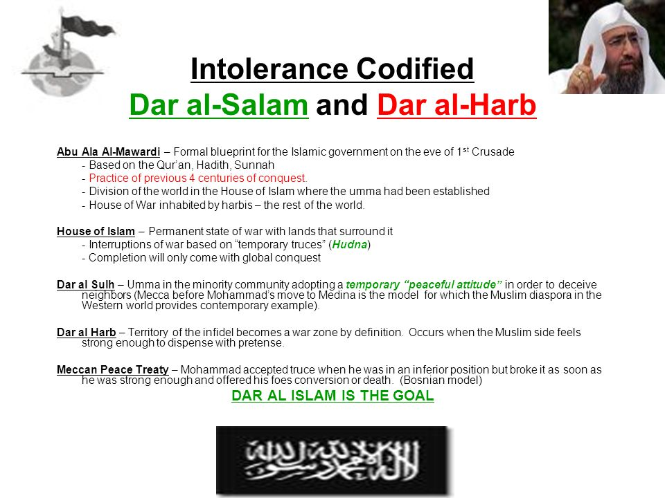 Intolerance Codified Dar al-Salam and Dar al-Harb Abu Ala Al-Mawardi – Formal blueprint for the Islamic government on the eve of 1 st Crusade - Based
