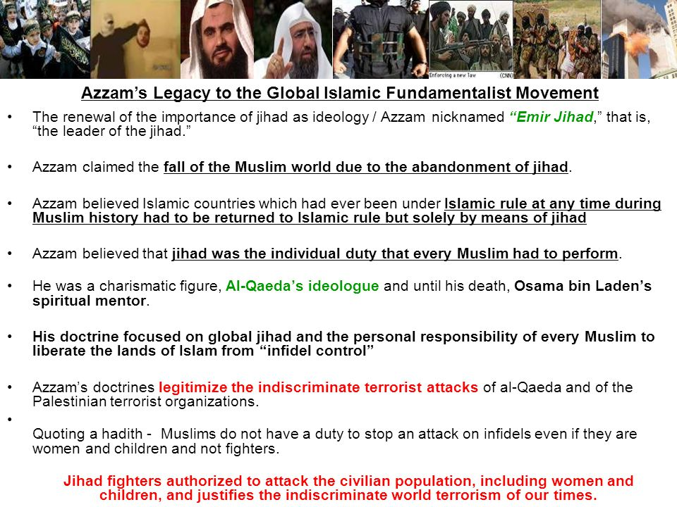 The renewal of the importance of jihad as ideology / Azzam nicknamed Emir Jihad, that is, the leader of the jihad. Azzam claimed the fall of the Musli