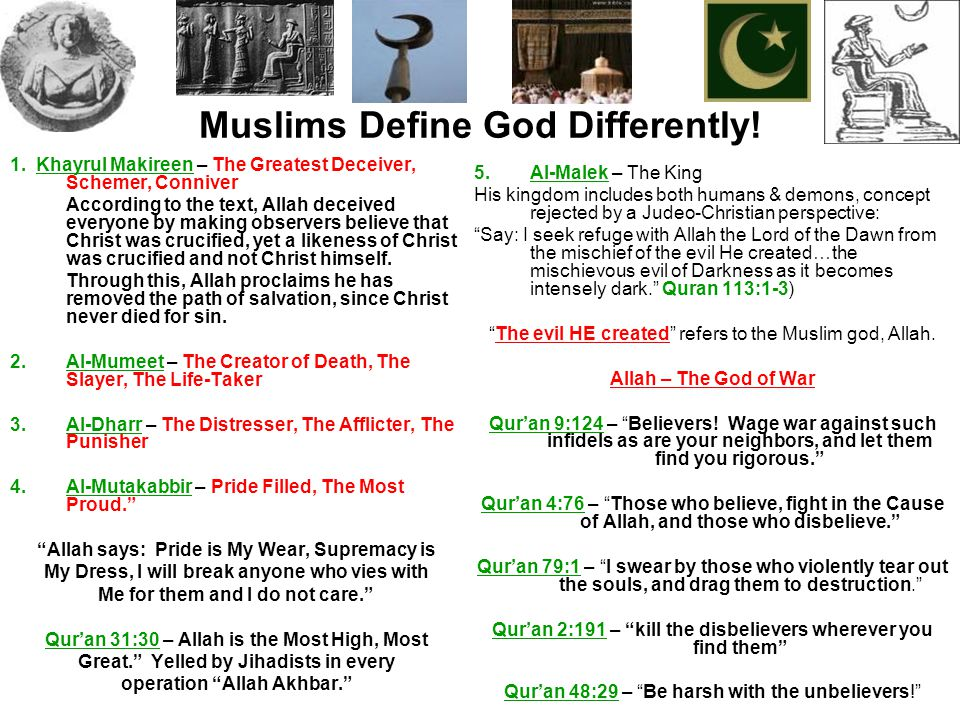 Muslims Define God Differently! 1. Khayrul Makireen – The Greatest Deceiver, Schemer, Conniver According to the text, Allah deceived everyone by makin