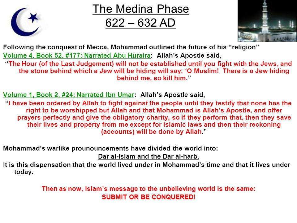 Following the conquest of Mecca, Mohammad outlined the future of his religion Volume 4, Book 52, #177; Narrated Abu Huraira: Allahs Apostle said, The