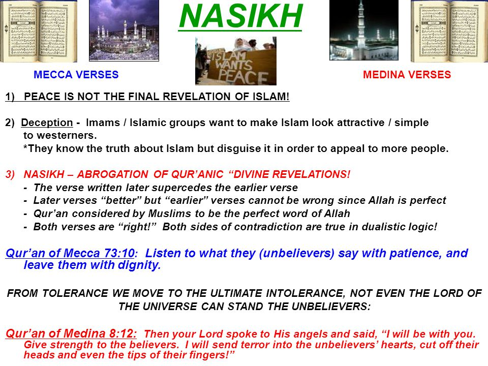 NASIKH 1) PEACE IS NOT THE FINAL REVELATION OF ISLAM! 2) Deception - Imams / Islamic groups want to make Islam look attractive / simple to westerners.
