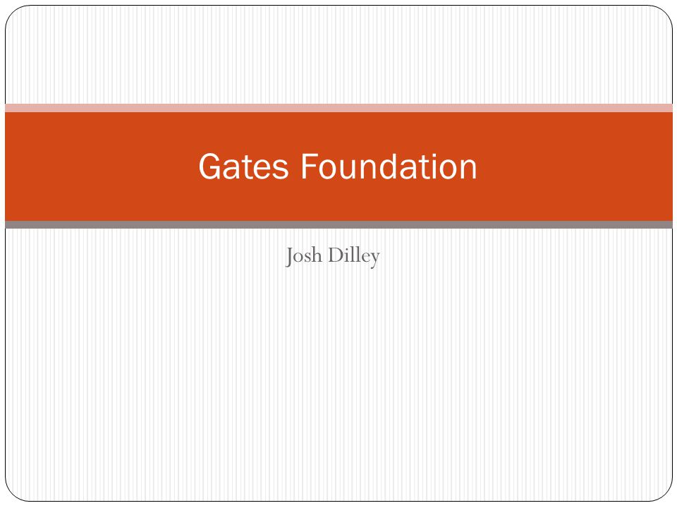 Josh Dilley Gates Foundation