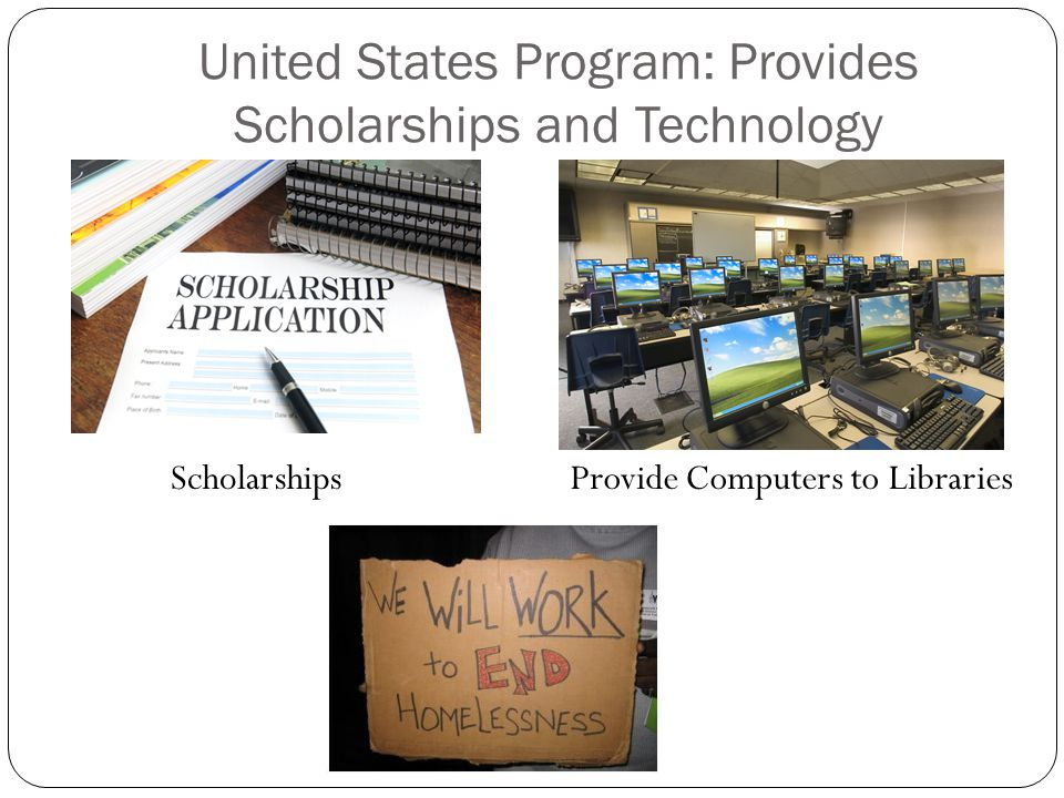 United States Program: Provides Scholarships and Technology ScholarshipsProvide Computers to Libraries