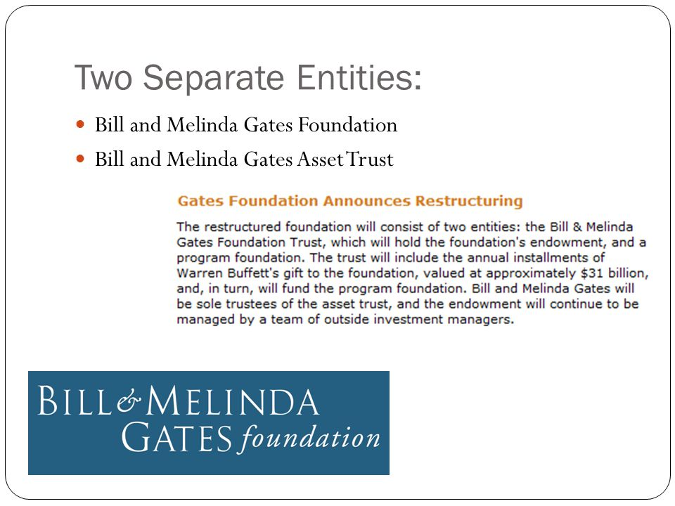 Two Separate Entities: Bill and Melinda Gates Foundation Bill and Melinda Gates Asset Trust
