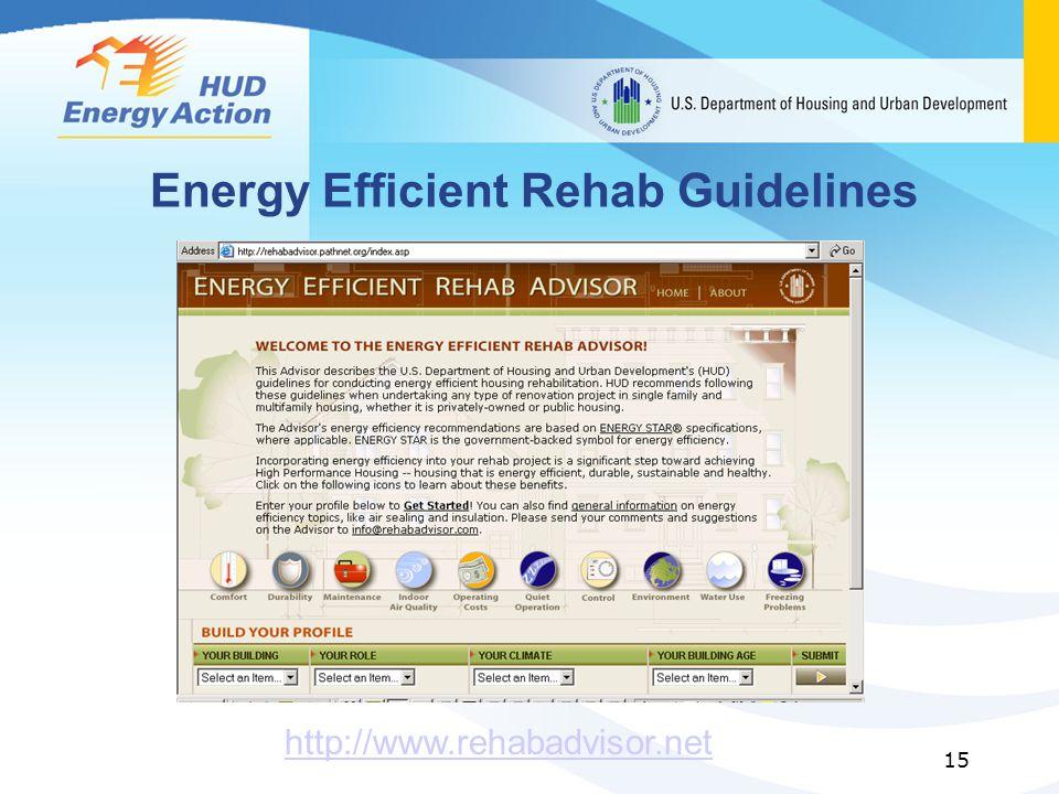 15 Energy Efficient Rehab Guidelines http://www.rehabadvisor.net