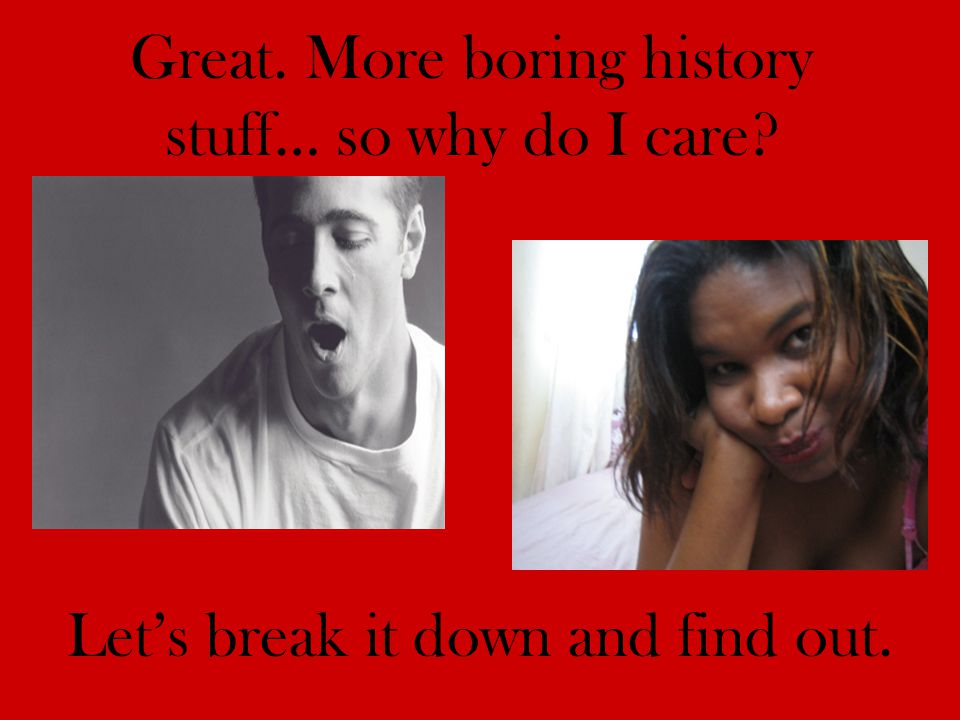 Great. More boring history stuff… so why do I care? Lets break it down and find out.