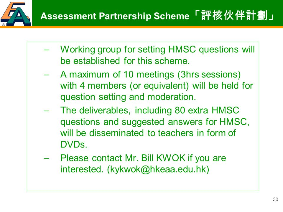 30 –Working group for setting HMSC questions will be established for this scheme.