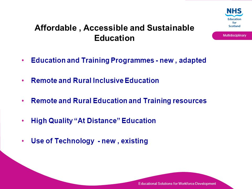 Educational Solutions for Workforce Development Multidisciplinary Affordable, Accessible and Sustainable Education Education and Training Programmes -