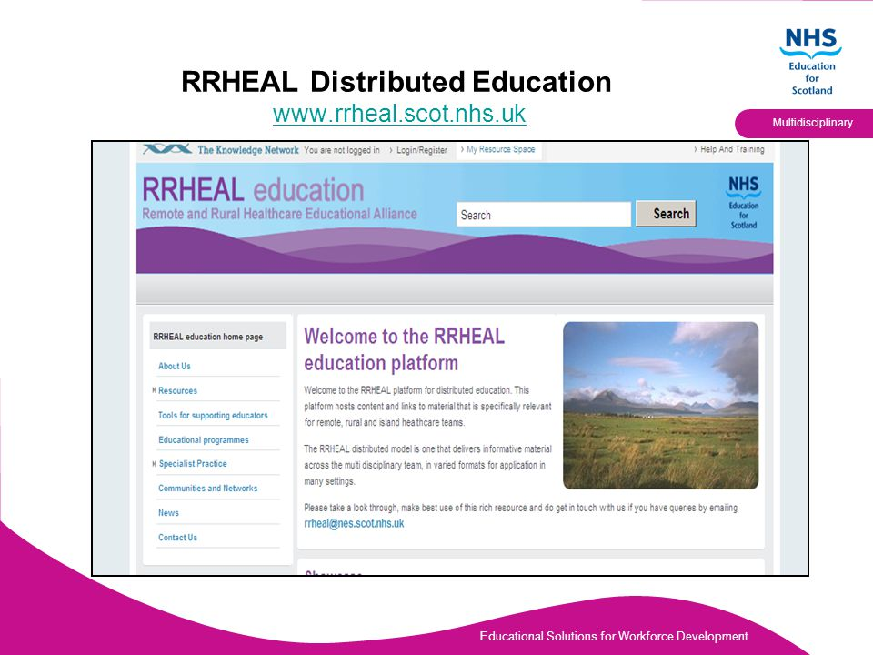 Educational Solutions for Workforce Development Multidisciplinary RRHEAL Distributed Education www.rrheal.scot.nhs.ukwww.rrheal.scot.nhs.uk
