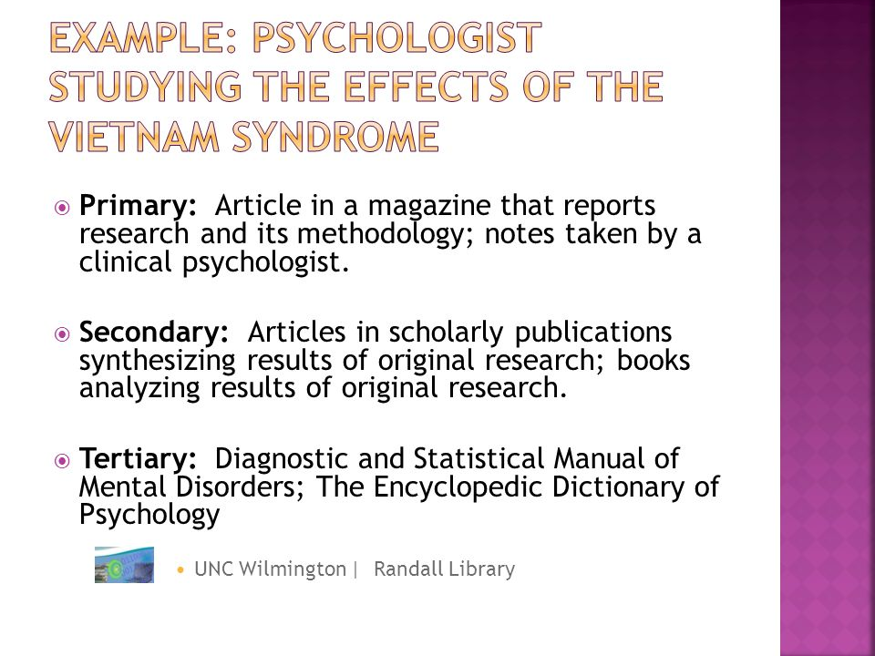 Primary: Article in a magazine that reports research and its methodology; notes taken by a clinical psychologist. Secondary: Articles in scholarly pub