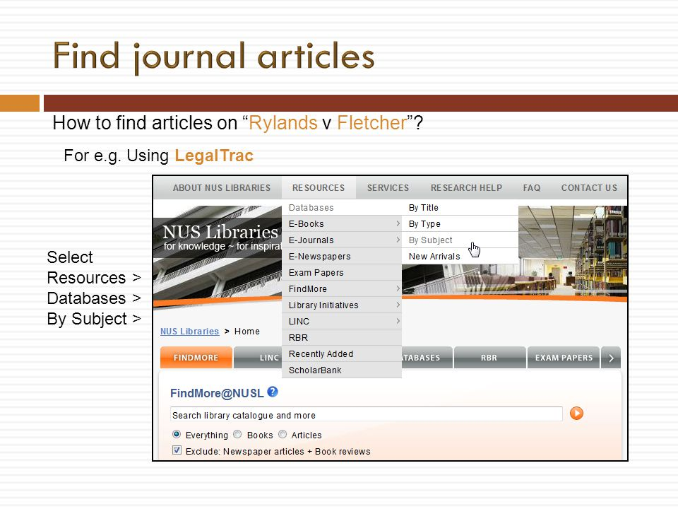 How to find articles on Rylands v Fletcher? For e.g. Using LegalTrac Select Resources > Databases > By Subject >