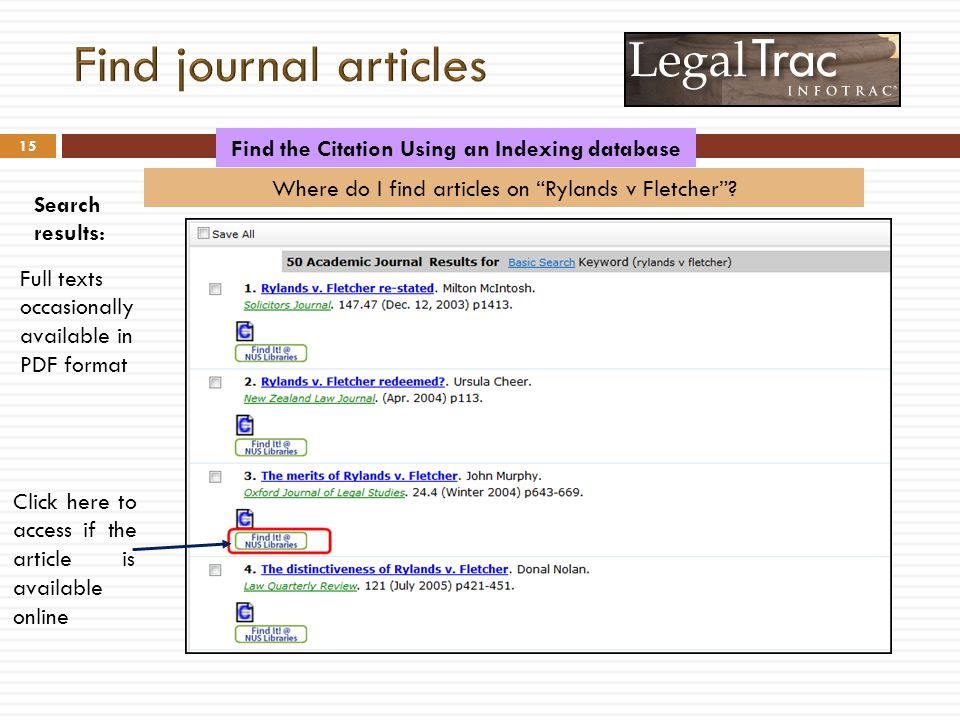 15 Where do I find articles on Rylands v Fletcher? Full texts occasionally available in PDF format Search results: Find the Citation Using an Indexing