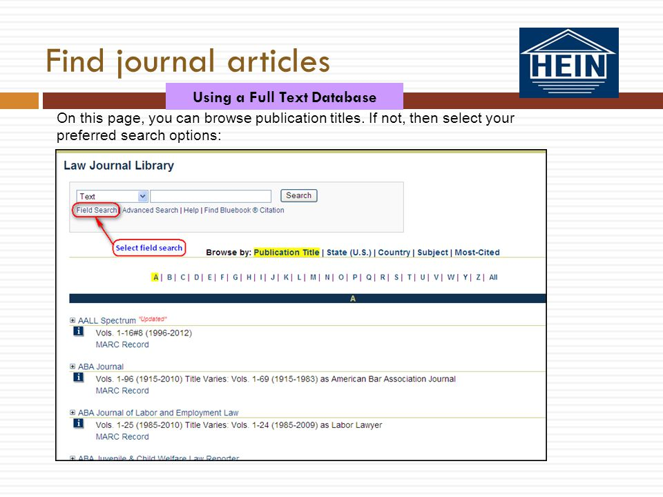 On this page, you can browse publication titles. If not, then select your preferred search options: Find journal articles Using a Full Text Database