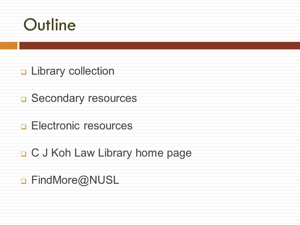 Library collection Secondary resources Electronic resources C J Koh Law Library home page FindMore@NUSL