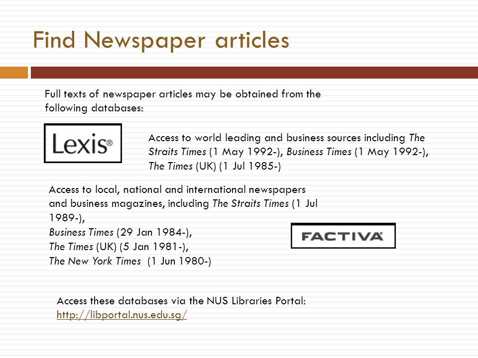 Full texts of newspaper articles may be obtained from the following databases: Access to world leading and business sources including The Straits Time