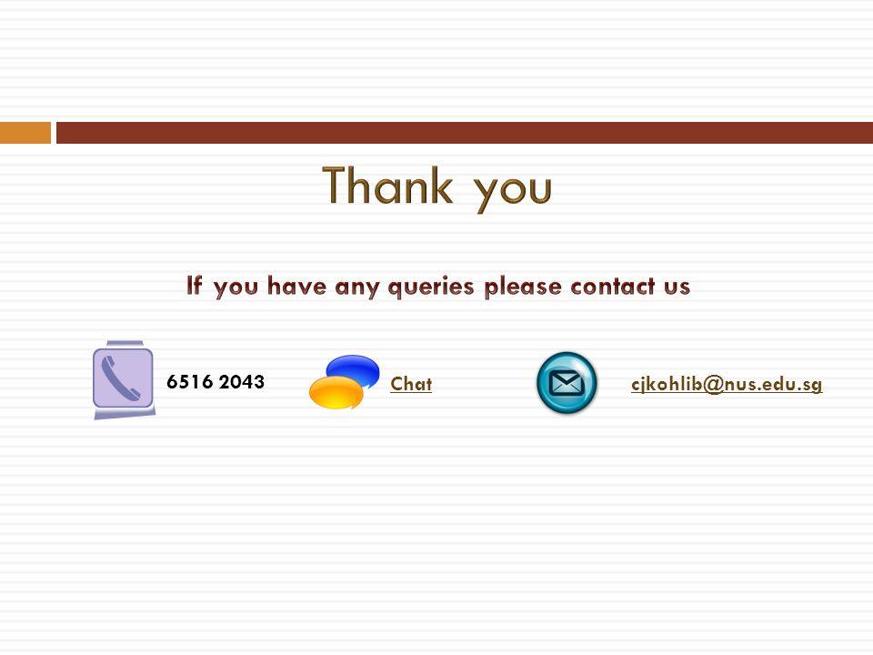 6516 2043 Chatcjkohlib@nus.edu.sg