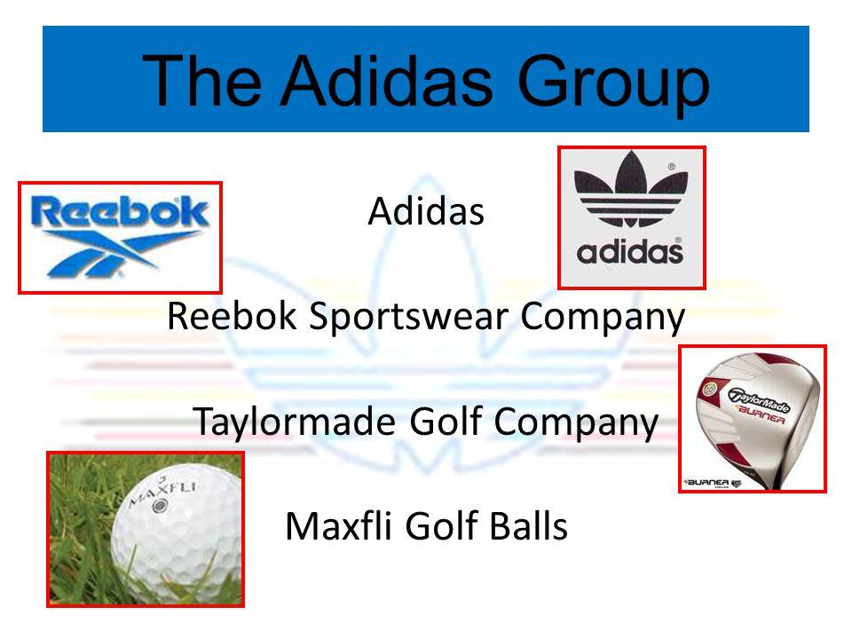 The Adidas Group Adidas Reebok Sportswear Company Taylormade Golf Company Maxfli Golf Balls