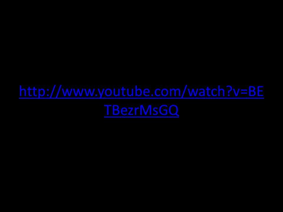 http://www.youtube.com/watch v=BE TBezrMsGQ