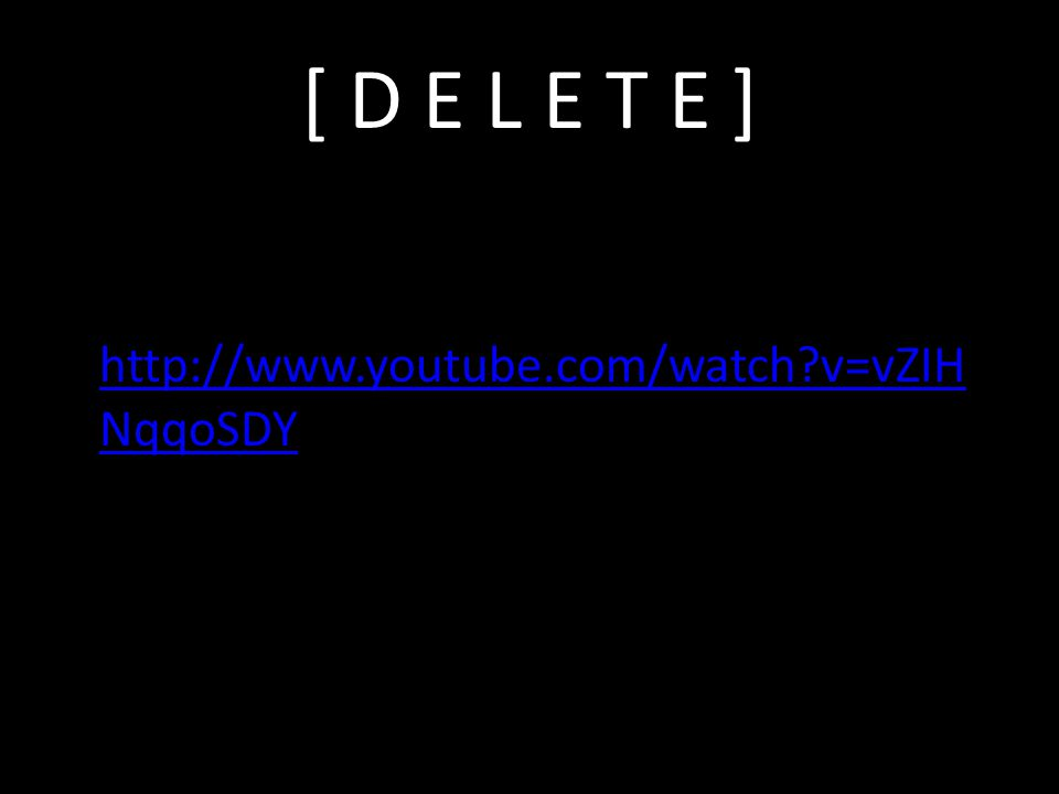 [ D E L E T E ] http://www.youtube.com/watch v=vZIH NqqoSDY