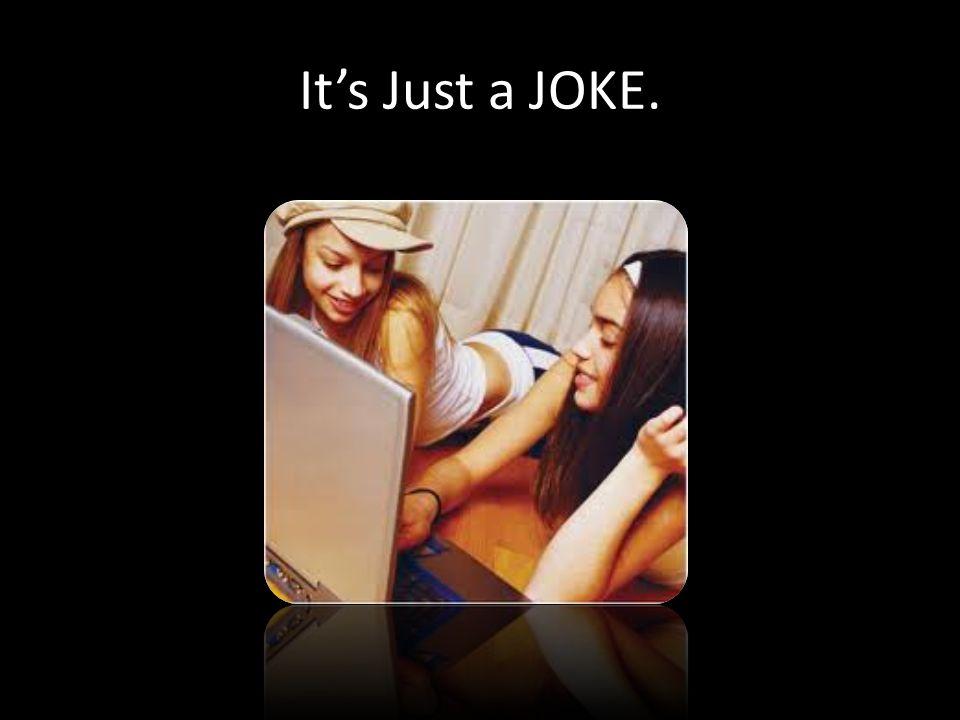 Its Just a JOKE.