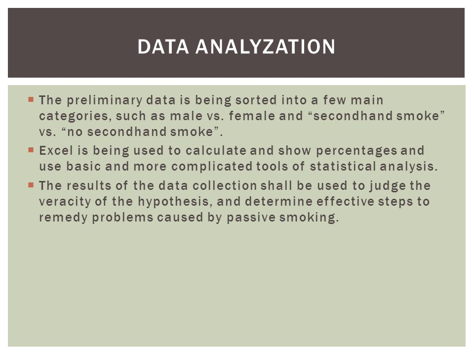 The preliminary data is being sorted into a few main categories, such as male vs.