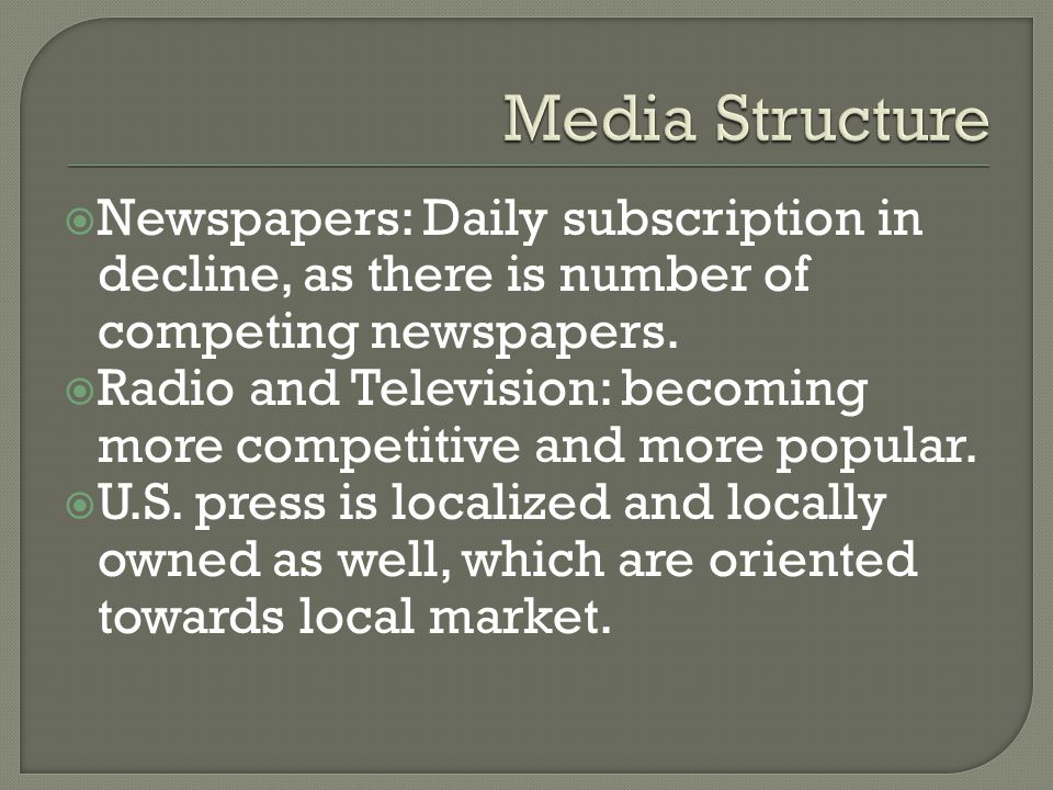 Newspapers: Daily subscription in decline, as there is number of competing newspapers.