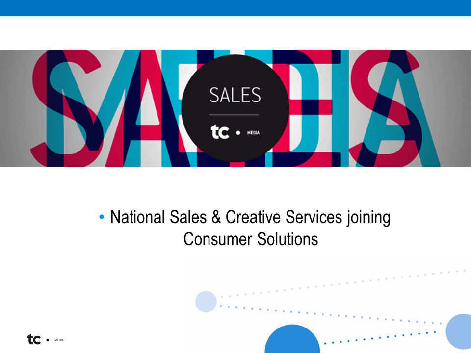 National Sales & Creative Services joining Consumer Solutions