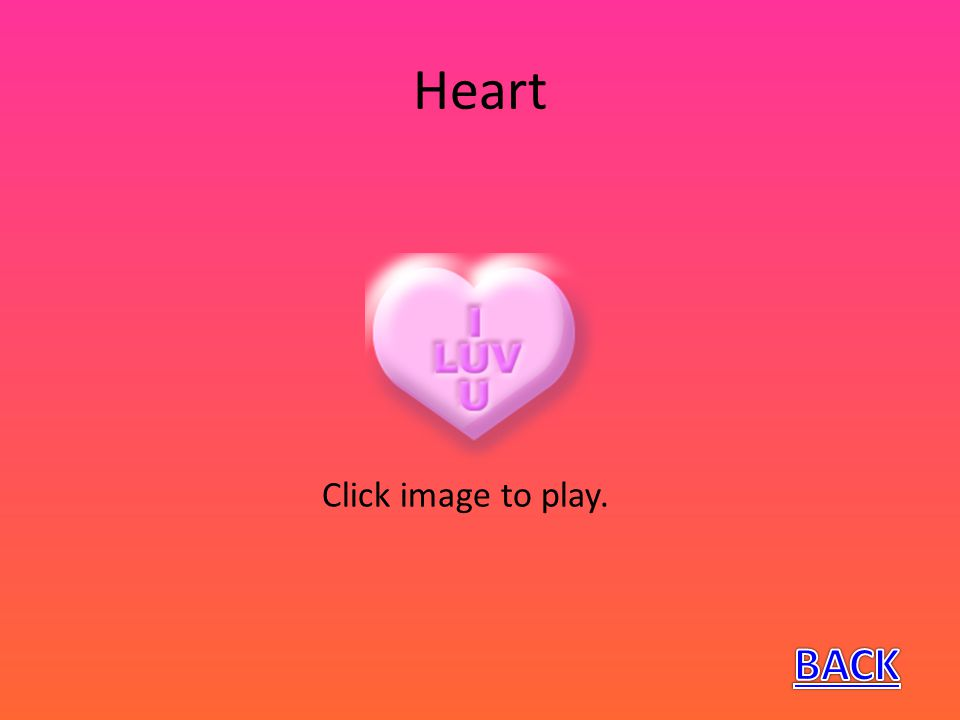 Heart Click image to play.