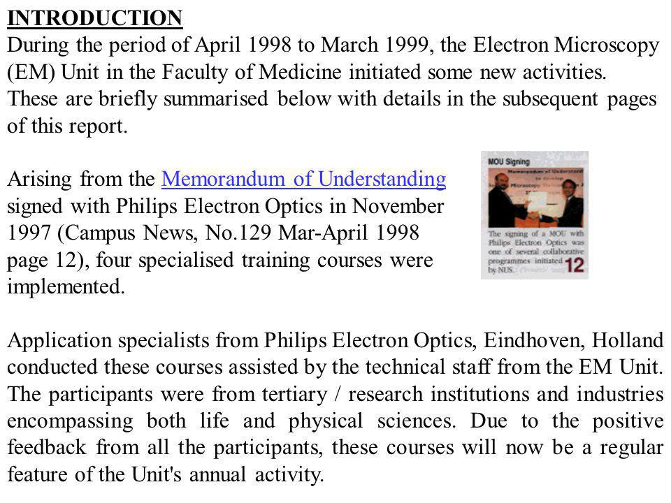 INTRODUCTION During the period of April 1998 to March 1999, the Electron Microscopy (EM) Unit in the Faculty of Medicine initiated some new activities