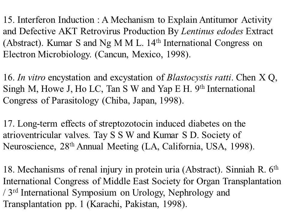. 15. Interferon Induction : A Mechanism to Explain Antitumor Activity and Defective AKT Retrovirus Production By Lentinus edodes Extract (Abstract).