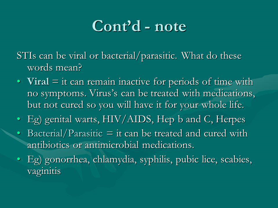 Contd - note STIs can be viral or bacterial/parasitic.