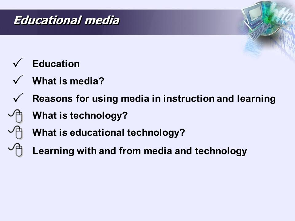 Educational media Education What is media.