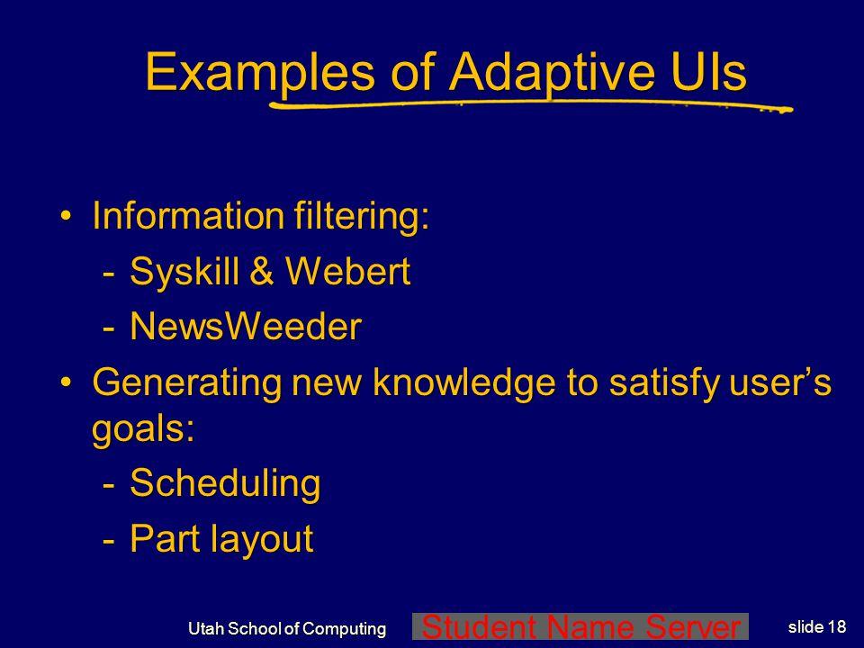 Student Name Server Utah School of Computing slide 17 AUI: App of ML